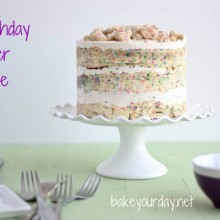 Milk Bar Birthday Layer Cake | Bake Your Day
