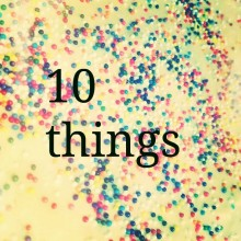 10 things | Bake Your Day