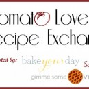 #TomatoLove Recipe Exchange | Bake Your Day &amp; Gimme Some Oven