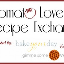 #TomatoLove Recipe Exchange | Bake Your Day & Gimme Some Oven