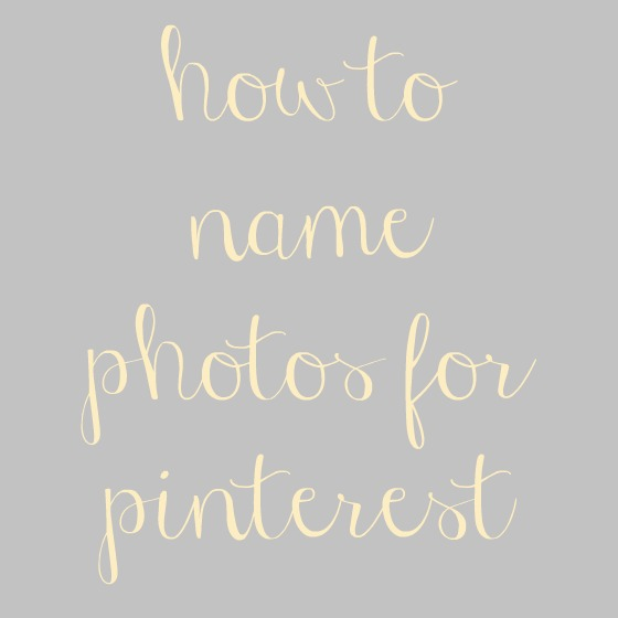 How to Name Photos for Pinterest | bakeyourday.net