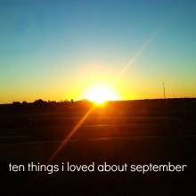 ten things i loved about september | bake yourday