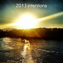 2013 intentions