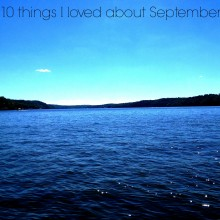 10 things I loved about September
