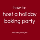 How to: Host a Holiday Baking Party